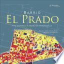 Barrio El Prado. Hito Histórico Y Urbano De Barranquilla