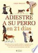 libro Adiestre A Su Perro En 21 Días