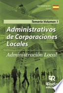 libro Administrativos De Corporaciones Locales. Administración Local. Temario Volumen 1