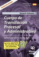 libro Cuerpo De Tramitación Procesal Y Administrativa. Administración De Justicia. Promoción Interna. Temario. Volumen 1