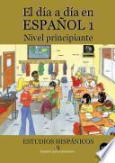 libro Día A Día En Español 1, El: Nivel Principiante