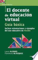 libro El Docente De Educación Virtual, Guía Básica