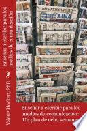 libro Escribir Para Los Medios De Comunicación
