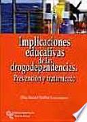 libro Implicaciones Educativas De Las Drogodependencias. PrevenciÓn Y Tratamiento