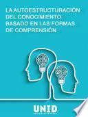 libro La Autoestructuración Del Conocimiento Basado En Las Formas De Comprensión