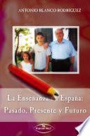 libro La Enseñanza En España: Pasado, Presente Y Futuro