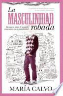 libro La Masculinidad Robada / The Stolen Masculinity