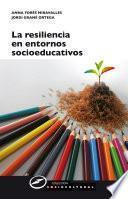 libro La Resiliencia En Entornos Socioeducativos
