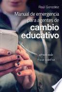 libro Manual De Emergencia Para Agentes De Cambio Educativo