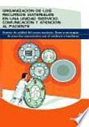 libro Organización De Los Recursos Materiales En Una Unidad/servicio. Comunicación Y Atención Al Paciente
