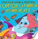 Clotilde Y La Fábrica De Chocolate