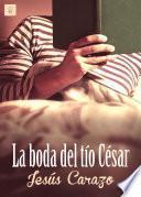 La Boda Del Tío César