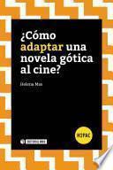 libro ¿cómo Adaptar Una Novela Gótica Al Cine?
