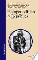 libro Fotoperiodismo Y República
