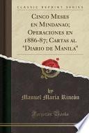 libro Cinco Meses En Mindanao; Operaciones En 1886 87; Cartas Al  Diario De Manila  (classic Reprint)