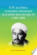 El Rif, Sus élites Y El Escenario Internacional En El Primer Tercio Del Siglo Xx (1900 1930)