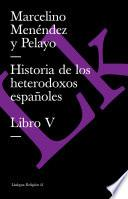 libro Historia De Los Heterodoxos Españoles. Libro V