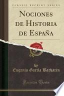 Nociones De Historia De España (classic Reprint)