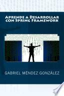 libro Aprende A Desarrollar Con Spring Framework