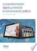 libro La Transformación Digital Y Móvil De La Comunicación Política
