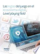 libro Las Reglas Del Juego En El Ecosistema Digital_ Level Playing