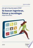 libro Se Buscan Ingenieras, Físicas Y Tecnólogas