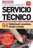 libro Servicio Técnico 04: Motherboard: Conectores, Zócalos Y Energía