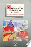 libro Centroamérica En Las Cortes De Cádiz