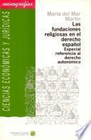 libro Las Fundaciones Religiosas En El Derecho Español: Especial Referencia Al Derecho Autonómico