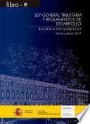 Ley General Tributaria Y Reglamentos De Desarrollo. Recopilación Normativa. Octava Edición 2015
