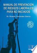 libro Manual De Prevención De Riesgos Laborales Para No Iniciados