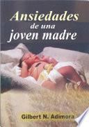 libro Ansiedades De Una Joven Madre