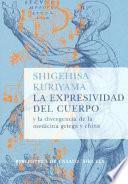 libro La Expresividad Del Cuerpo Y La Divergencia De La Medicina Griega Y China