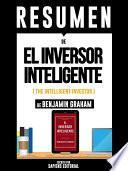 Resumen De  El Inversor Inteligente (the Intelligent Investor)   De Benjamin Graham
