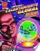 libro Comprender El Calentamiento Global Con Max Axiom, Supercientifico