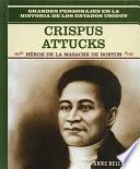 libro Crispus Attucks: Hero Of The Boston Massacre