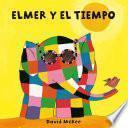 libro Elmer Y El Tiempo (fixed Layout) (elmer. Todo Cartón)