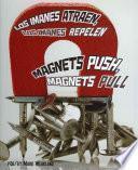 libro Los Imanes Atraen, Los Imanes Repelen/magnets Push, Magnets Pull