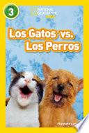 libro National Geographic Readers: Los Gatos Vs. Los Perros (cats Vs. Dogs)