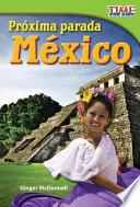 Próxima Parada: México (next Stop: Mexico)