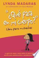 libro Que Pasa En Mi Cuerpo? Libro Para Muchachas