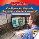 libro What Happens At A Magazine?/que Pasa En La Editorial De Una Revista?