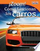 libro ¡zoom! Cómo Funcionan Los Carros (zoom! How Cars Move)