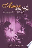 Amor A La Antigua