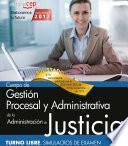 Cuerpo De Gestión Procesal Y Administrativa De La Administración De Justicia. Turno Libre. Simulacros De Examen