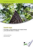 libro Estudio Legal: Facultades Y Responsabilidades Del Manejo Forestal Y Del Suelo Ante Redd+ En México