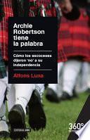 libro Archie Robertson Tiene La Palabra