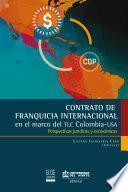 libro Contrato De Franquicia Internacional En El Marco Del Tlc Colombia Usa