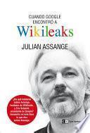 libro Cuando Google Encontró A Wikileaks