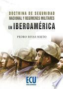 libro Doctrina De Seguridad Nacional Y Regímenes Militares En Iberoamérica